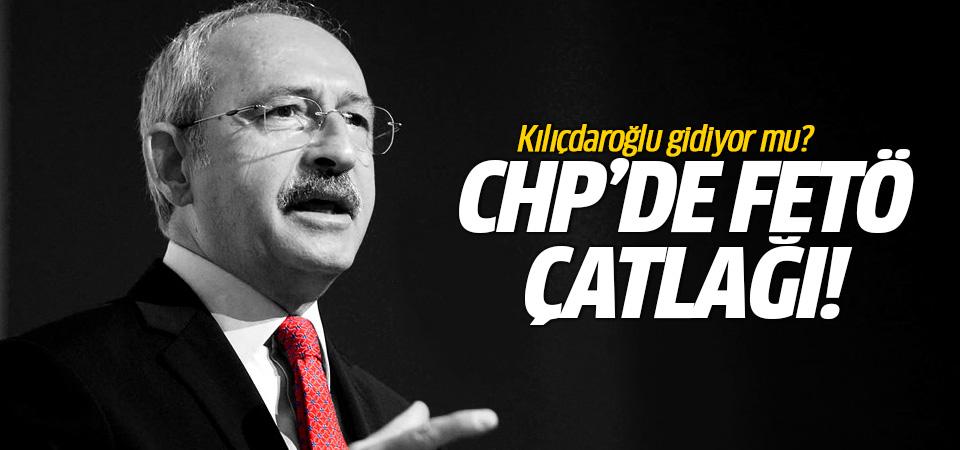 CHP'de FETÖ çatlağı! Kılıçdaroğlu gidiyor mu?