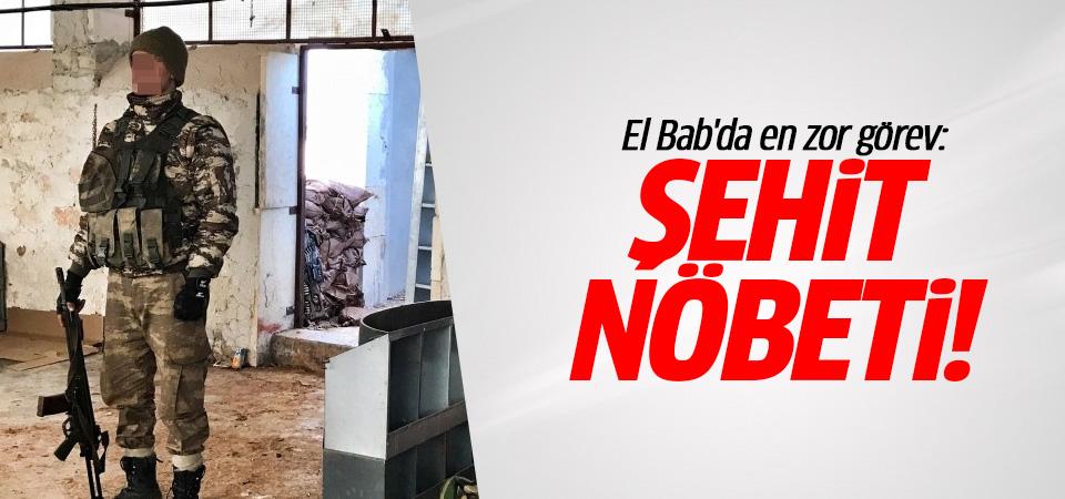 El Bab'da en zor görev: Şehit Nöbeti!