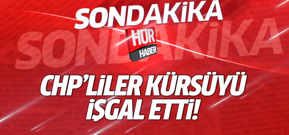 CHP'li vekiller meclis kürsüsünü işgal etti, kavga çıktı!