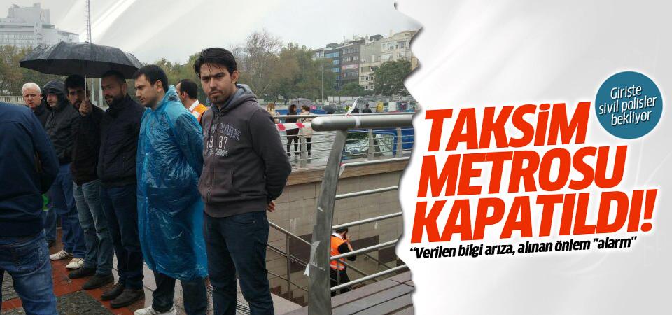 Taksim metrosu kapatıldı!
