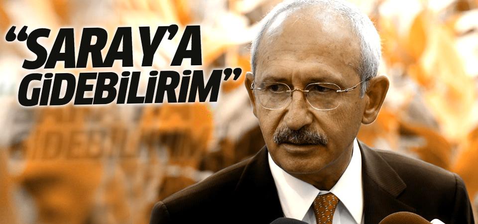 Kılıçdaroğlu: Saray'a gidebilirim