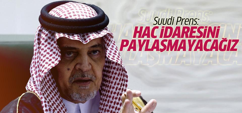 Suudi Prens Faysal:  Hac idaresini paylaşmayacağız