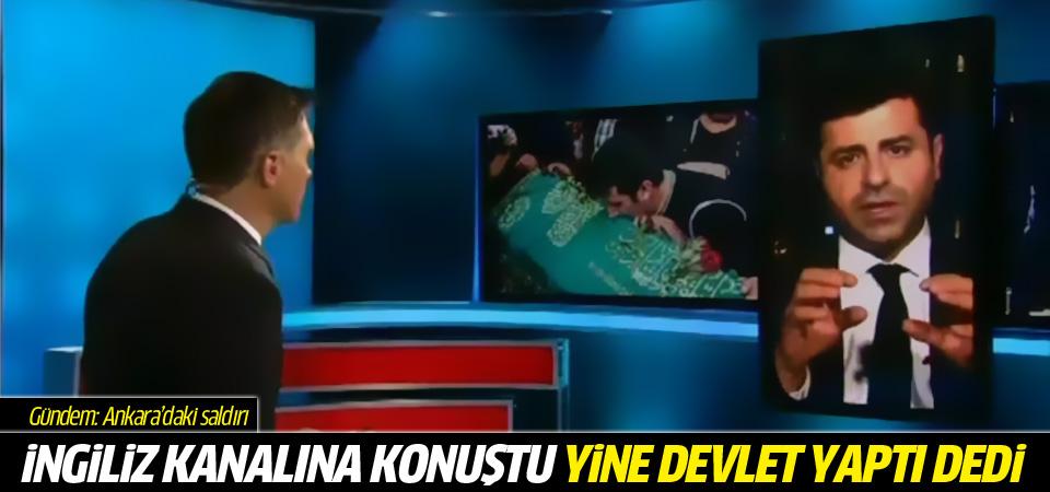 Demirtaş, CNN'e konuştu yine devleti suçladı!