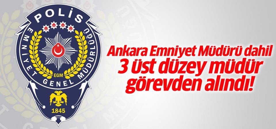 Ankara Emniyet Müdürü görevden alındı!