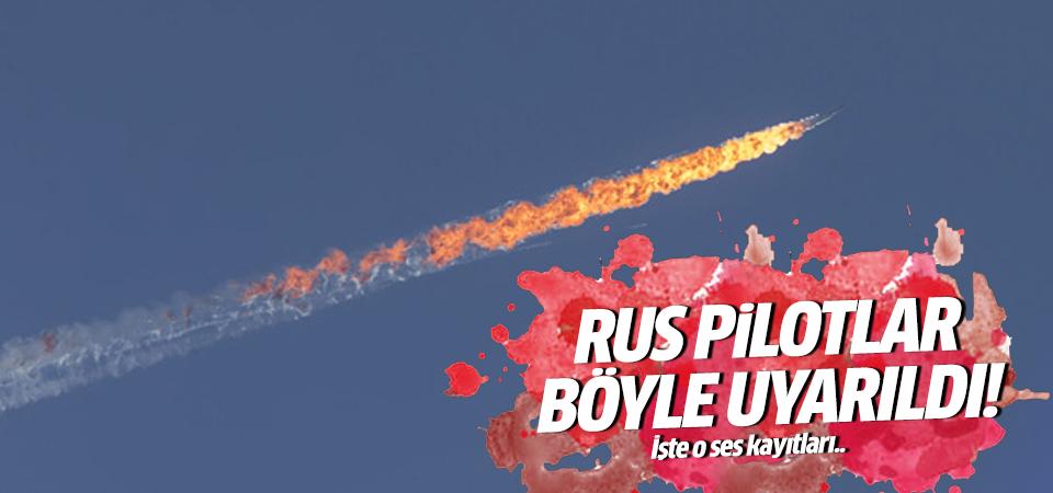 Rus pilotlar böyle uyarıldı!