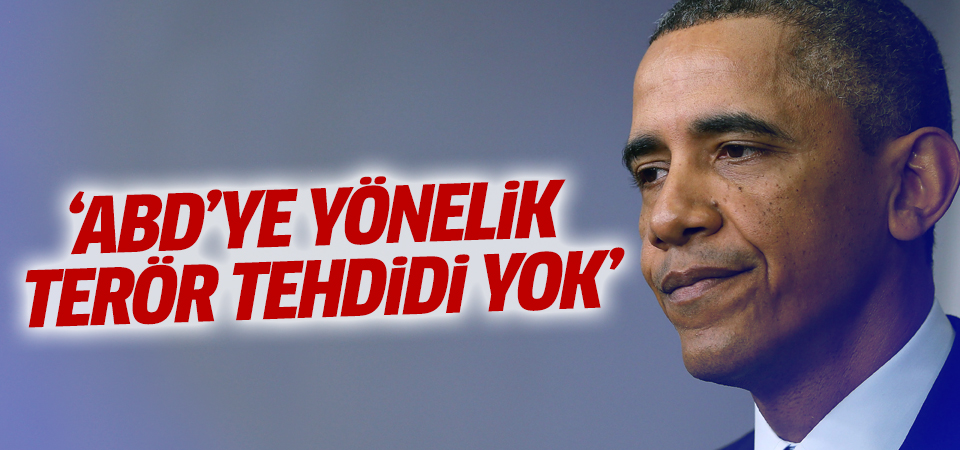 Barack Obama: ABD'ye yönelik terör tehdidi yok