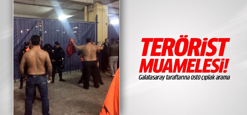 Galatasaray taraftarına terörist muamelesi!