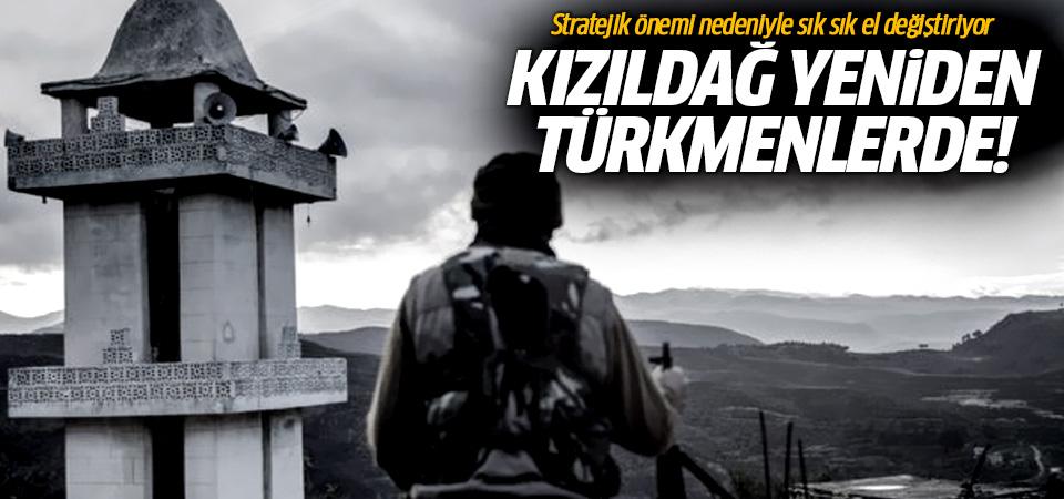 Kızıldağ Türkmenlerin eline geçti