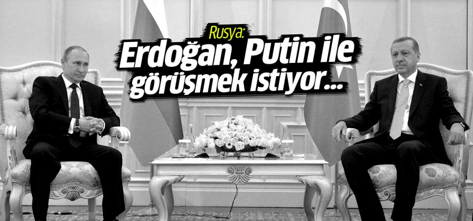 Kremlin'den ' Erdoğan, Putin ile görüşmek istiyor' açıklaması