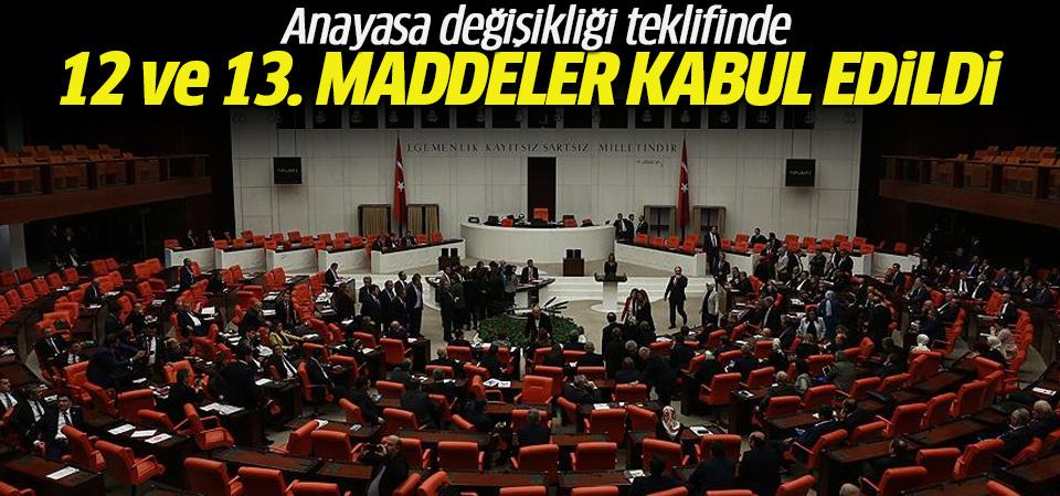 Anayasa değişikliği teklifinde 12 ve 13. maddeler kabul edildi