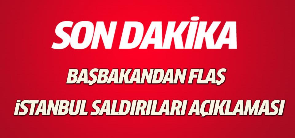 Başbakan'dan flaş İstanbul saldırıları açıklaması