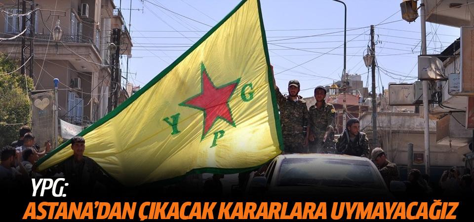YPG: Astana'dan çıkacak kararlara uymayacağız