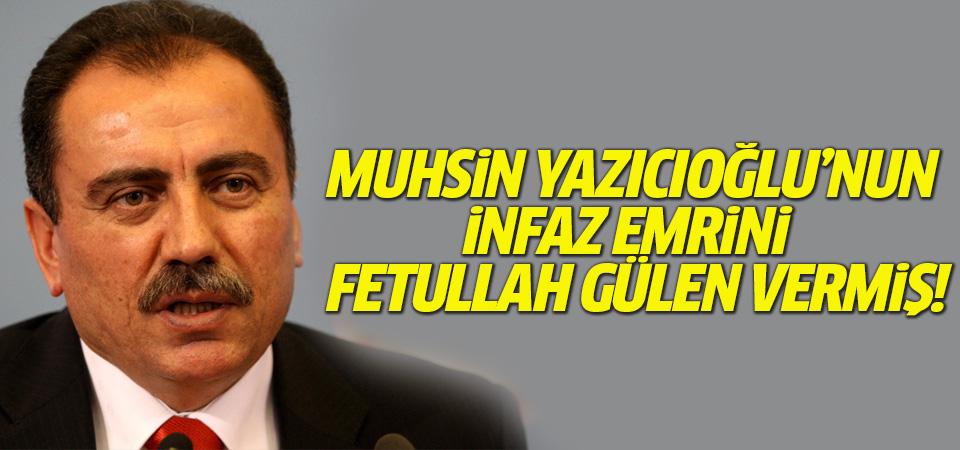 Yazıcıoğlu için infaz emrini veren ortaya çıktı! Bakın kimmiş