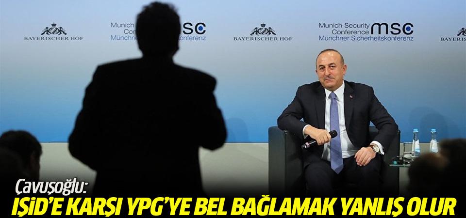 Çavuşoğlu: IŞİD'e karşı YPG'ye bel bağlamak yanlış olur
