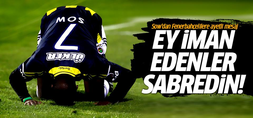 Sow'dan Fenerbahçelilere ayetli mesaj