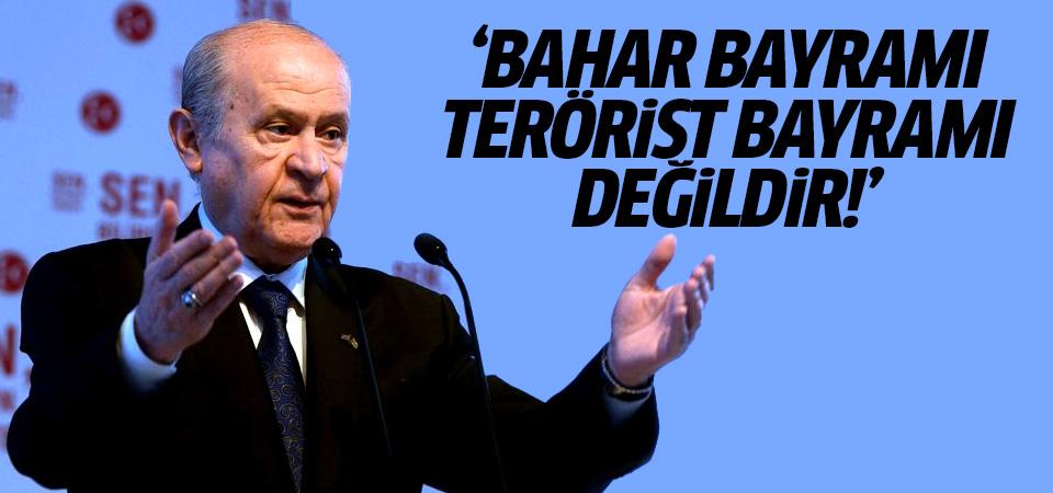 Bahçeli: 'Bahar Bayramı Terörist Bayramı değildir!