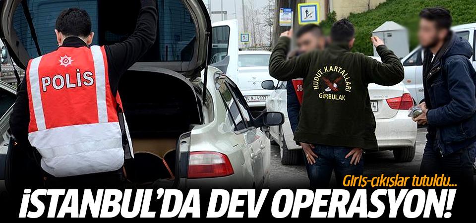 İstanbul'da büyük operasyon! Giriş-çıkışlar tutuldu