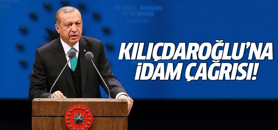 Erdoğan'dan Kılıçdaroğlu'na idam çağrısı