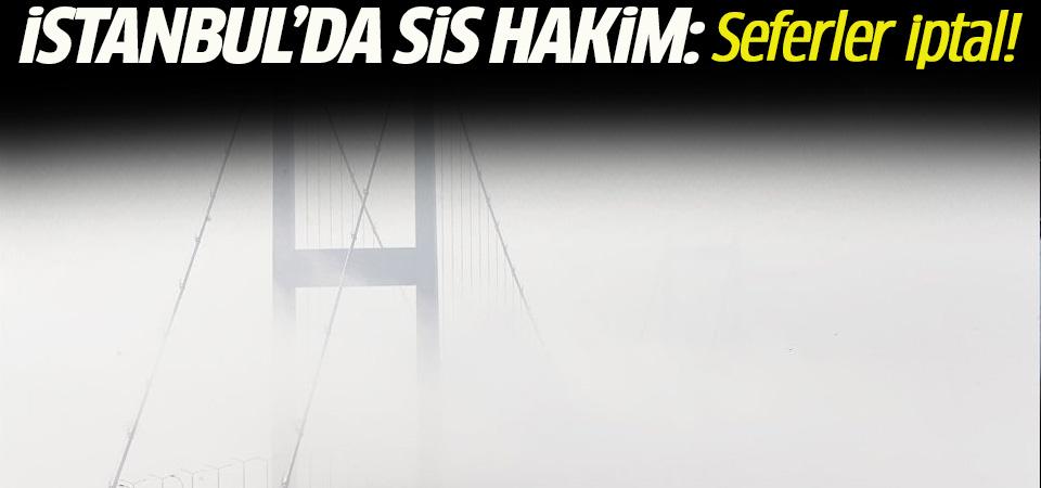 İstanbul'a sis hakim: Seferler iptal