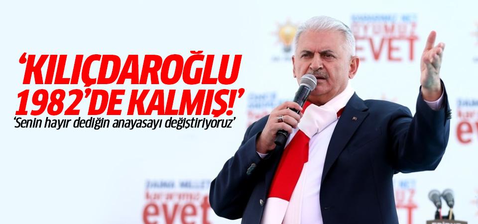 Başbakan Yıldırım: Kılıçdaroğlu, 1982'de kalmış!