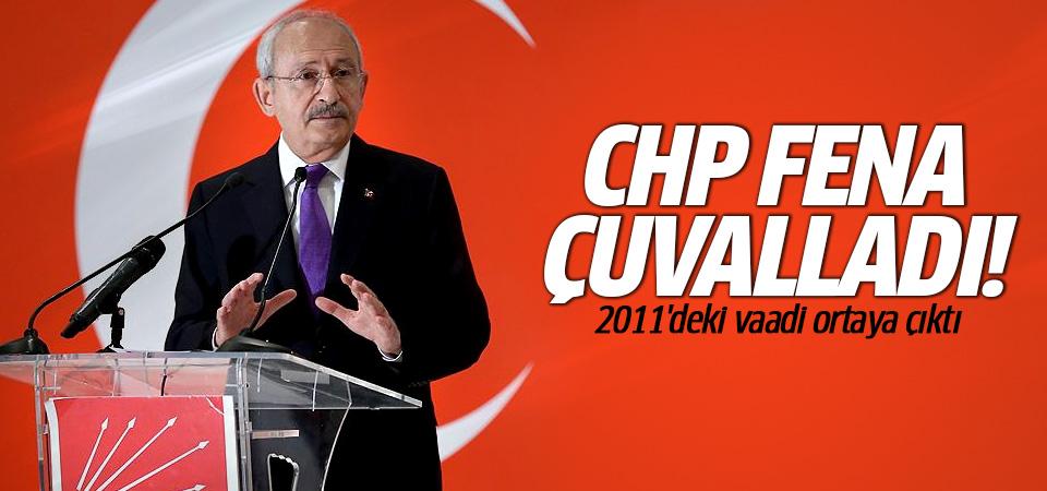 CHP 2011'deki vaadine şimdi karşı çıkıyor!