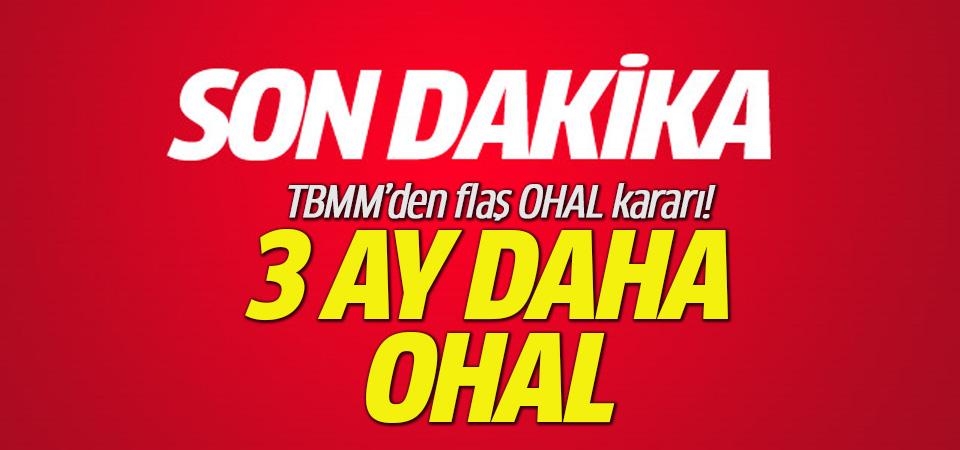 OHAL 3 ay uzatıldı