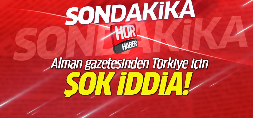 Alman gazetesinden Türkiye için şoke edecek iddia!
