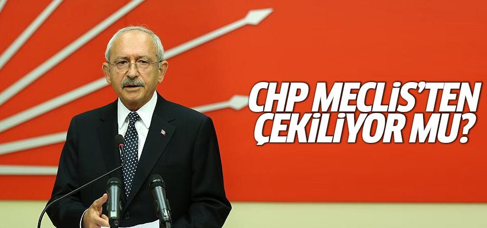 CHP Meclis'ten çekiliyor mu?