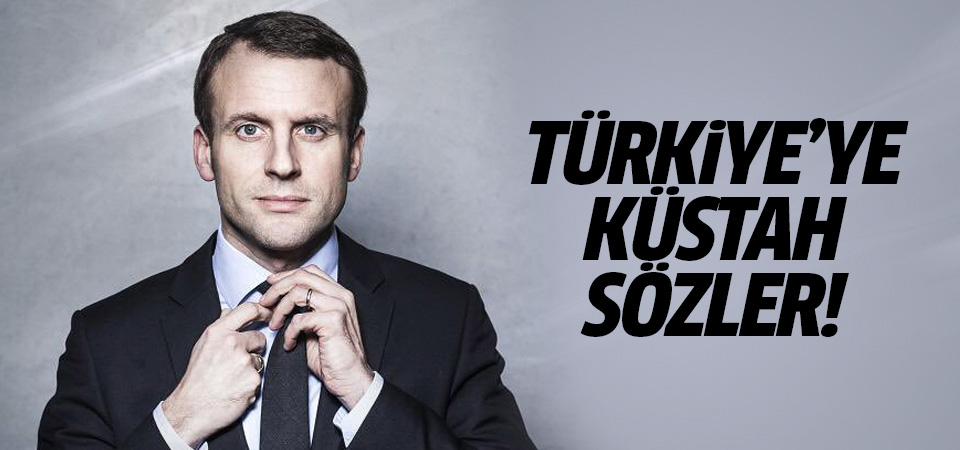 Macron'dan Türkiye'ye küstah sözler!