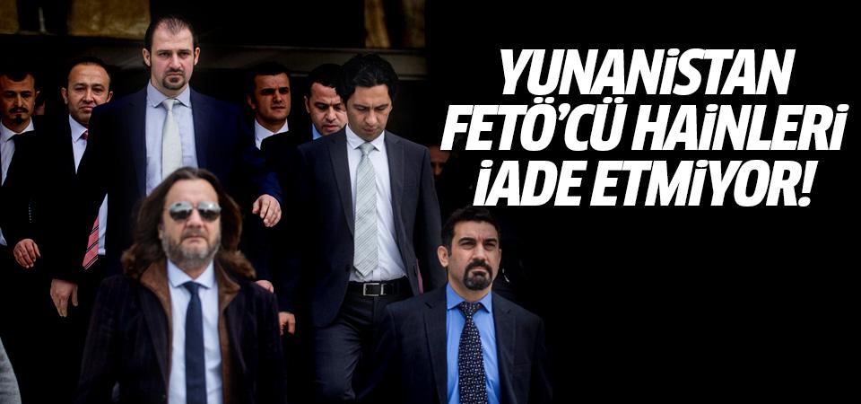 Yunanistan FETÖ'cü askerleri iade etmiyor