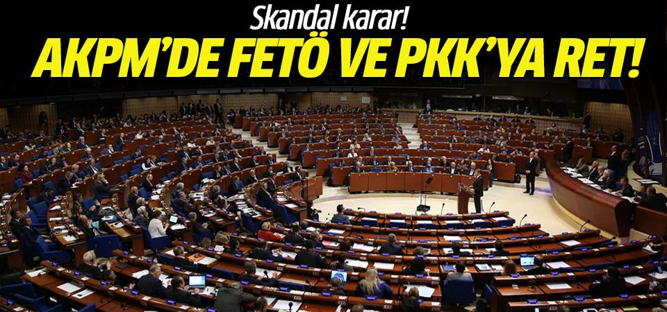 AKPM'de, FETÖ ve PKK'ya ret