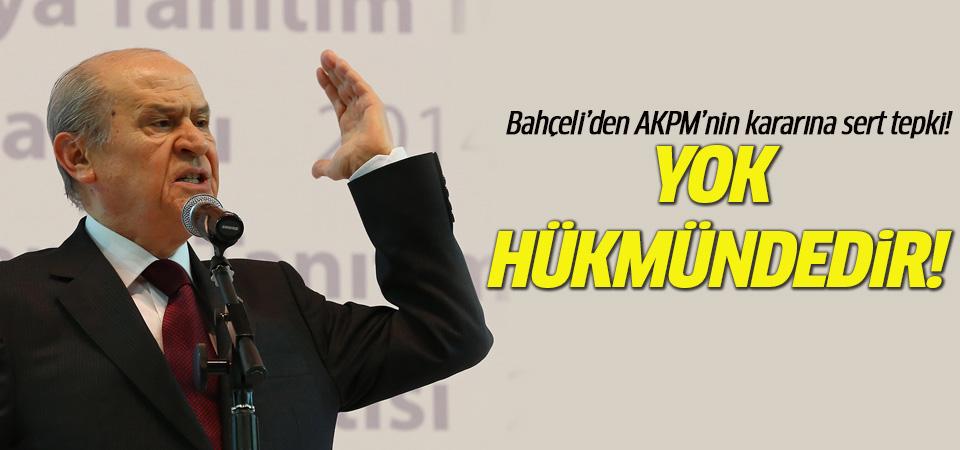 AKPM kararını değerlendiren MHP lideri Bahçeli: Haksız, temelsiz ve yok hükmündedir