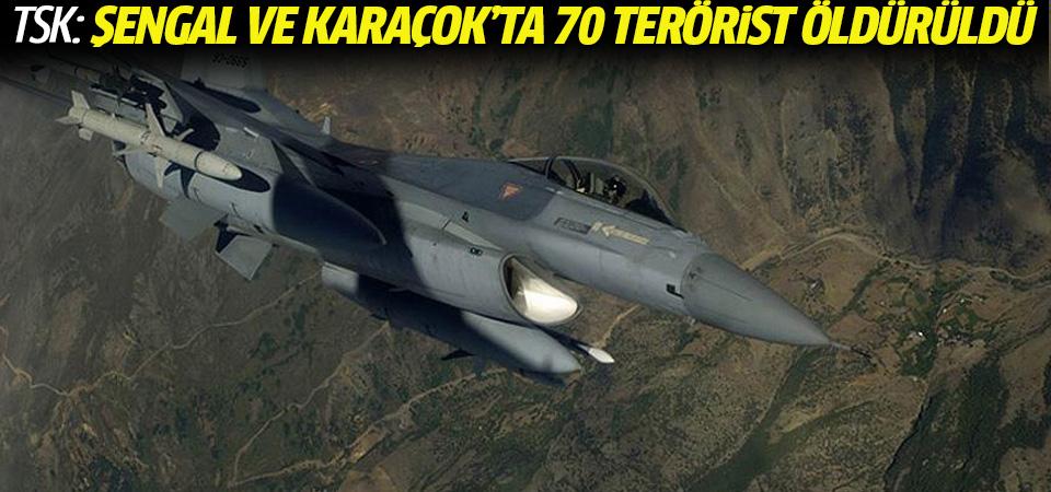 Sincar Dağı ve Karaçok'ta 70 terörist etkisiz hale getirildi