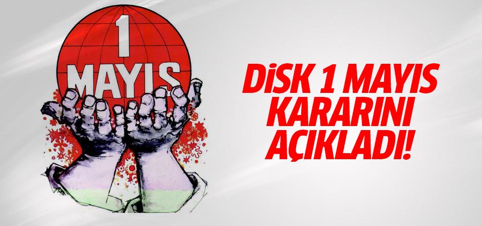 DİSK 1 Mayıs kararını açıkladı