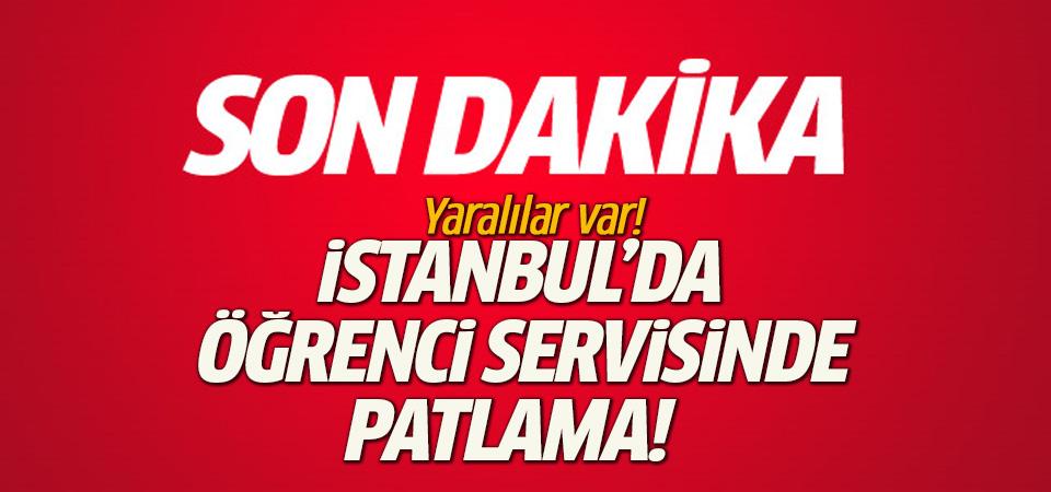 İstanbul'da öğrenci servisinde patlama! Yaralılar var