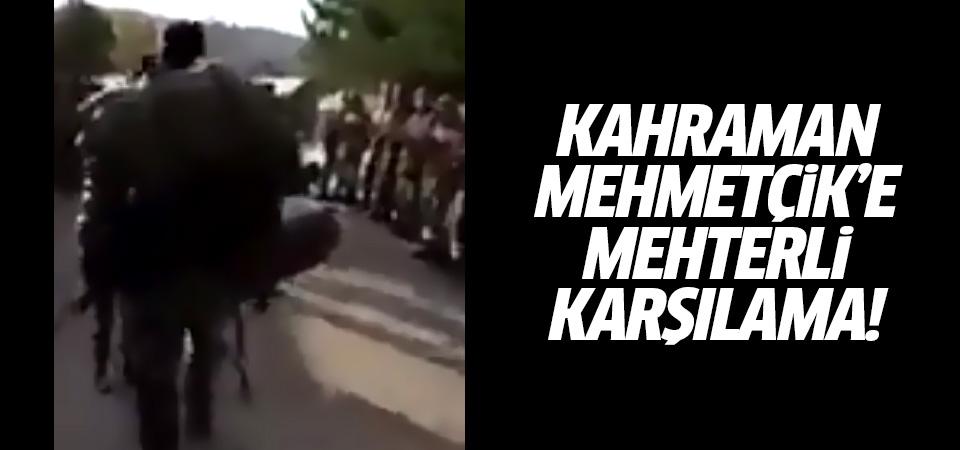 Kahraman Mehmetçik'e mehterli karşılama!