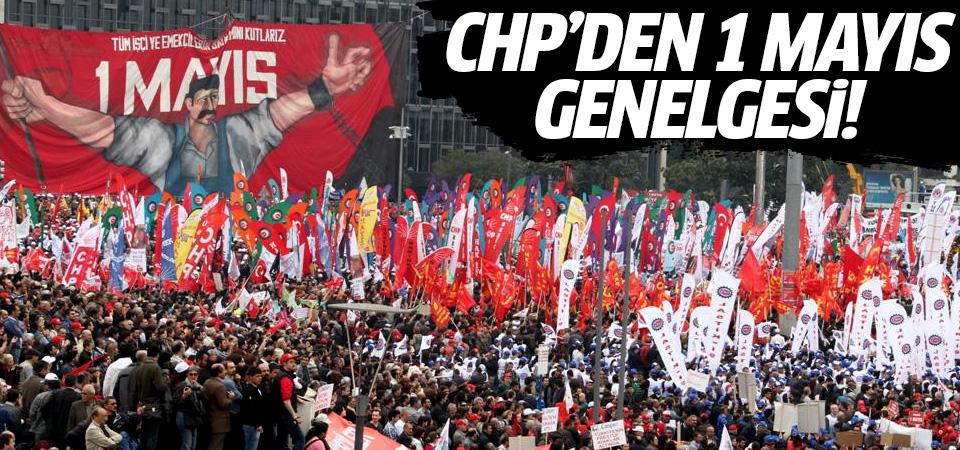 CHP'den 1 Mayıs genelgesi