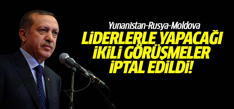 Erdoğan'ın liderlerle yapacağı ikili görüşmeler iptal edildi