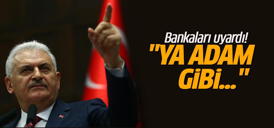 Başbakan Yıldırım'dan bankalara çağrı