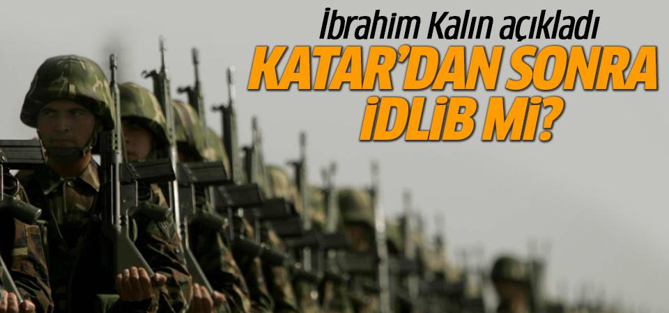 Türk askerine İdlib yolu İbrahim Kalın'dan son dakika açıklaması
