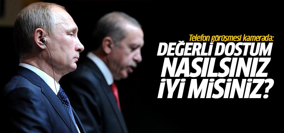 Putin ile Erdoğan'ın telefon görüşmesi kamerada!
