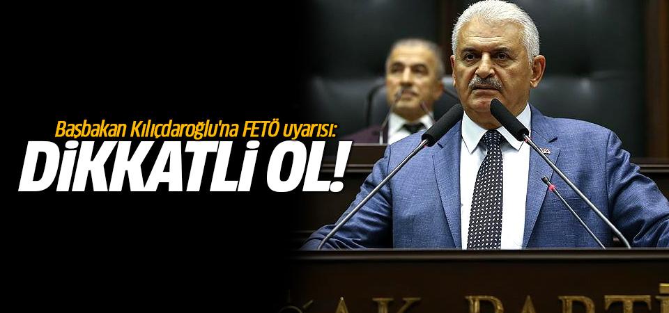 Başbakan Kılıçdaroğlu'na FETÖ uyarısı: Dikkatli ol