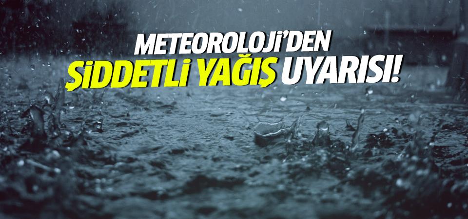 Meteoroloji 10 ili uyardı: Yağış geliyor!