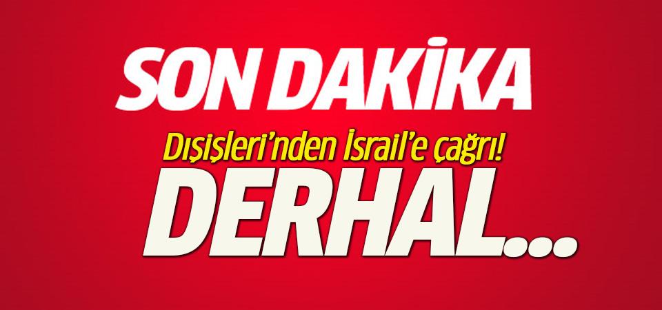 Dışişleri'nden son dakika İsrail açıklaması!