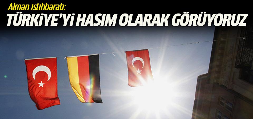 Alman istihbaratı: Türkiye'yi hasım olarak görüyoruz