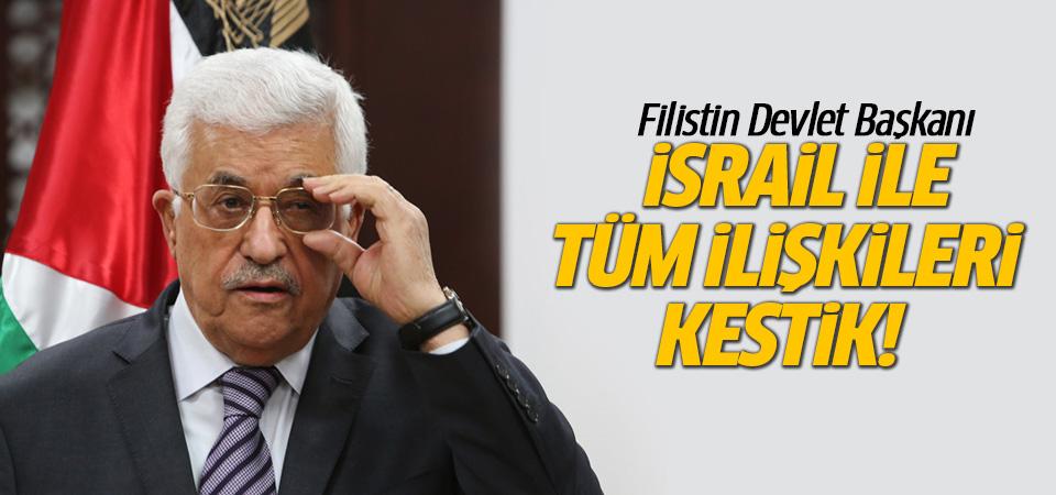 Mahmud Abbas: İsrail ile tüm ilişkileri kestik