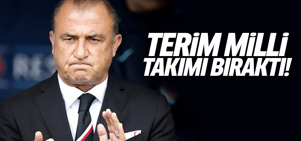 Fatih Terim milli takımı bıraktı