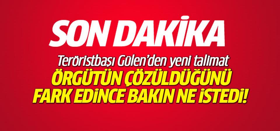 FETÖ elebaşı Gülen'den örgüt üyelerine yeni talimat