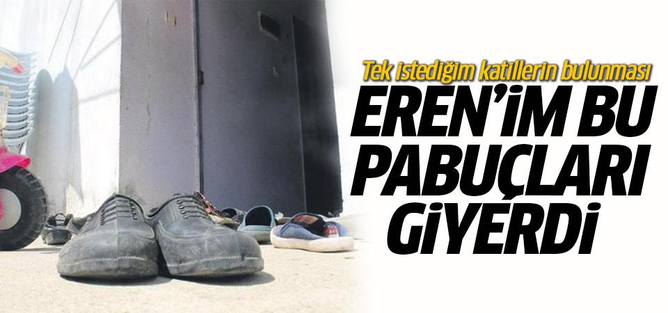 Eren Bülbül'ün annesi: Tek isteğim katillerin bulunması