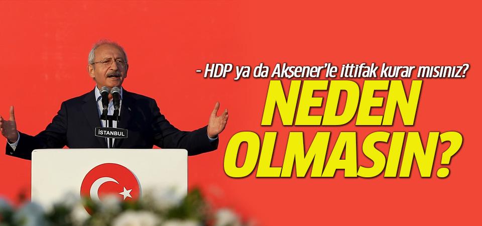 Kılıçdaroğlu ittifaklara sıcak bakıyor